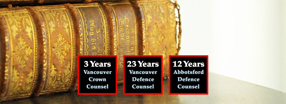Law book - 3 years, Vancouver Crown Counsel - 23 years, Vancouver Defence Counsel - 11 years, Abbotsford Defence Counsel