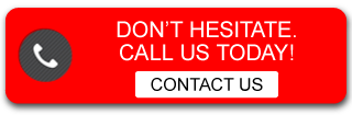 Don't hesitate. Call us today! Contact Us